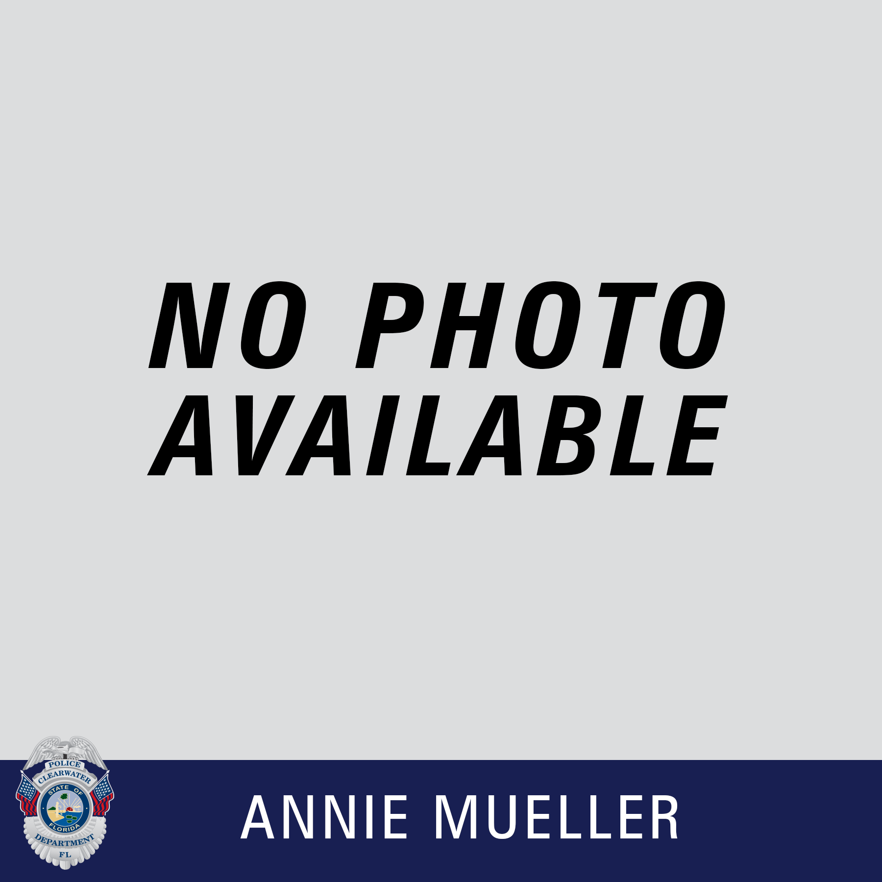 Annie Mueller, Clearwater Police Department Shield, No Photo Available